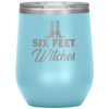 6 Feel Witches Wine Tumbler