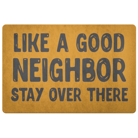 Like A Good Neighbor Doormat