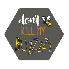 Don't Kill My Buzz Coasters