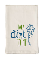 Talk Dirt to Me Towel