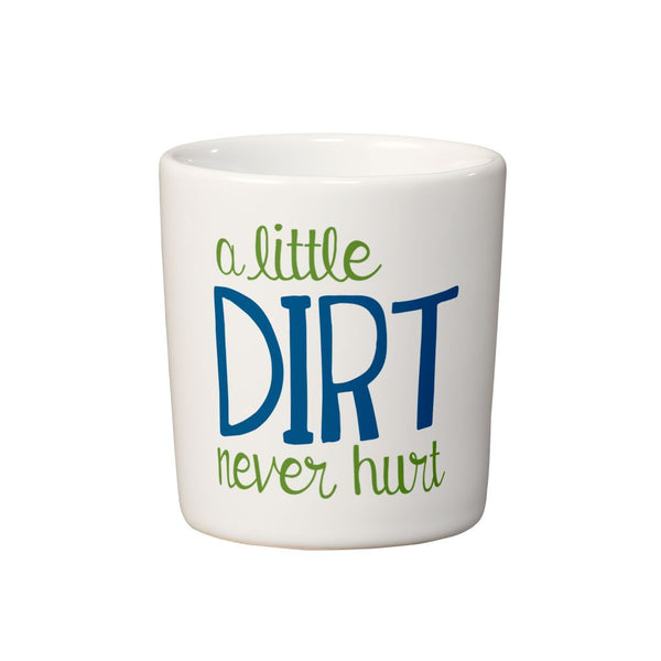 Little Dirt Never Hurt Mini Planter