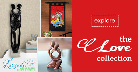 Love Collection - Latitudes World Décor
