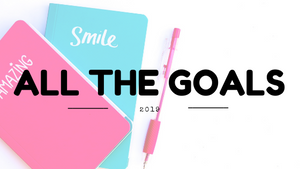 Time To Get My Shit Together: My 2019 Goals