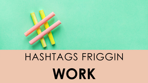 What Is A Hashtag and How The Heck Do You Use Them?