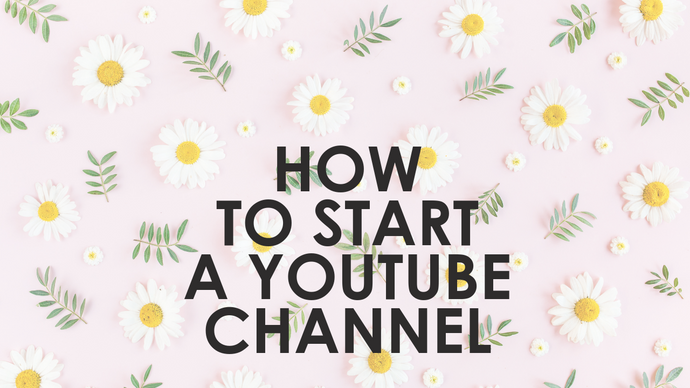 How To Start A Youtube Channel on a Budget