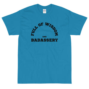 Full of Wisdom and Badassery Short Sleeve T-Shirt