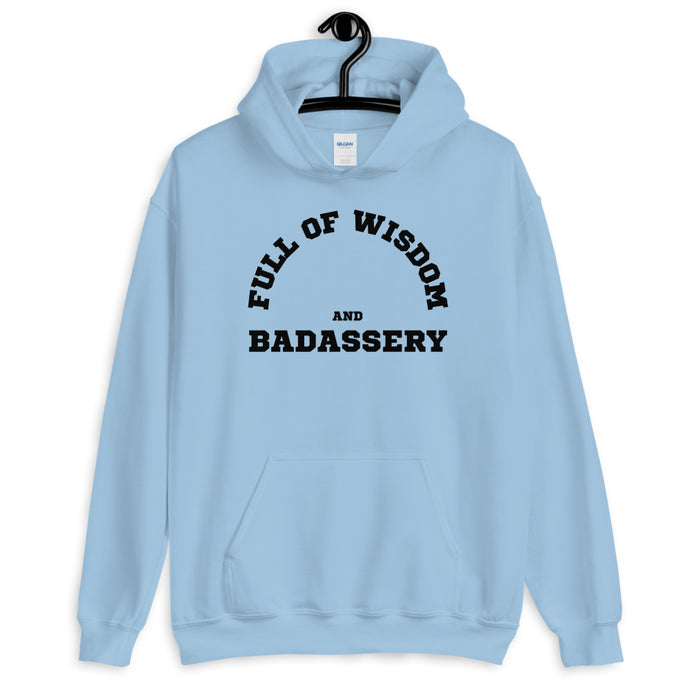 Full of Wisdom and Badassery Unisex Hoodie
