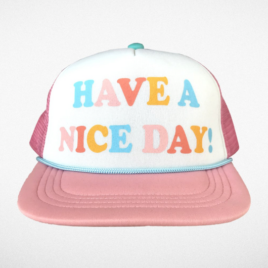 Have A Nice Day Trucker Hat