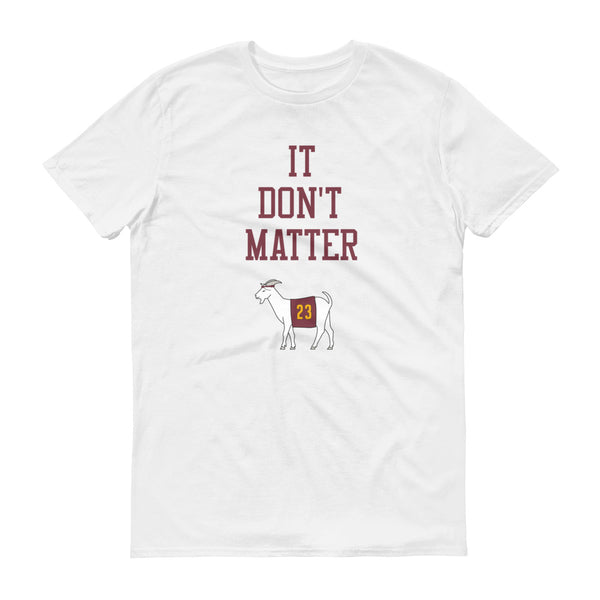 It Don't Matter Short-Sleeve T-Shirt