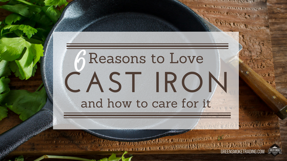 6 Reasons to Love Cast Iron - and how to care for it