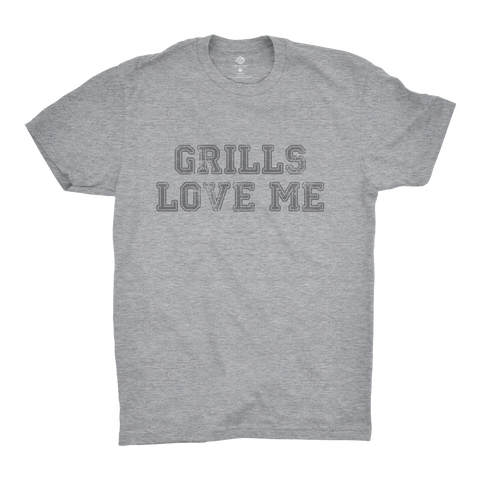 Grills Love Me T-Shirt