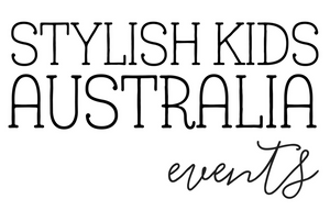 STYLISH KIDS AUSTRALIA EVENTS