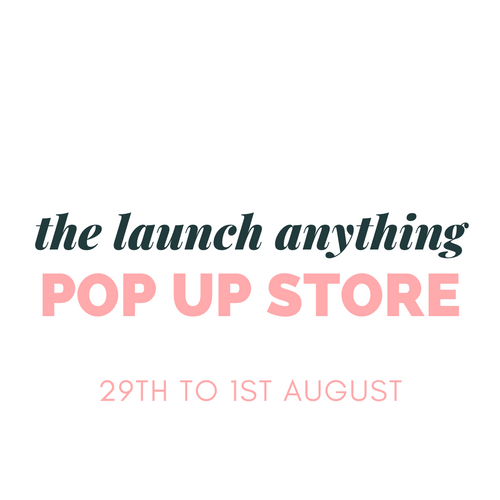 LAUNCH ANYTHING POP UP STORE