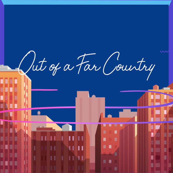 20190518 Out Of A Far Country  , MP3, English