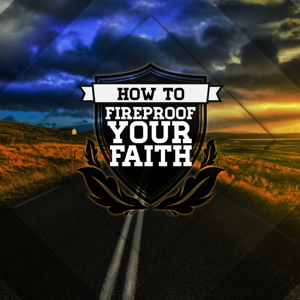 How To Fireproof Your Faith Part 1: Worship (23 Feb 2014), MP3, English