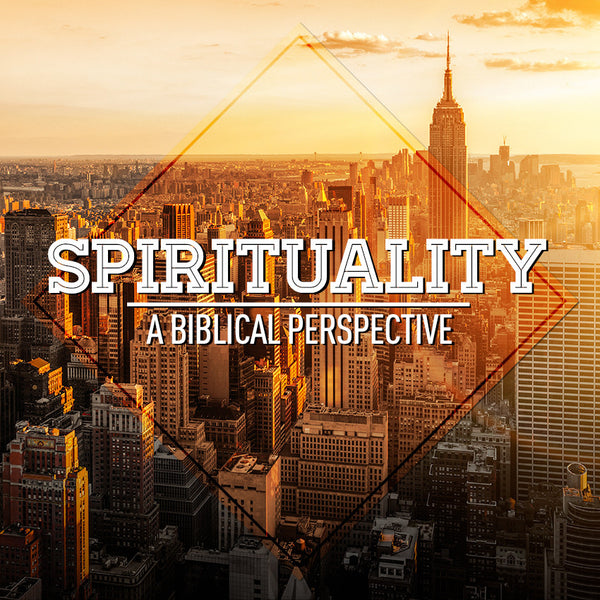 20150523 Spirituality: A Biblical Perspective Part 1, MP3, English