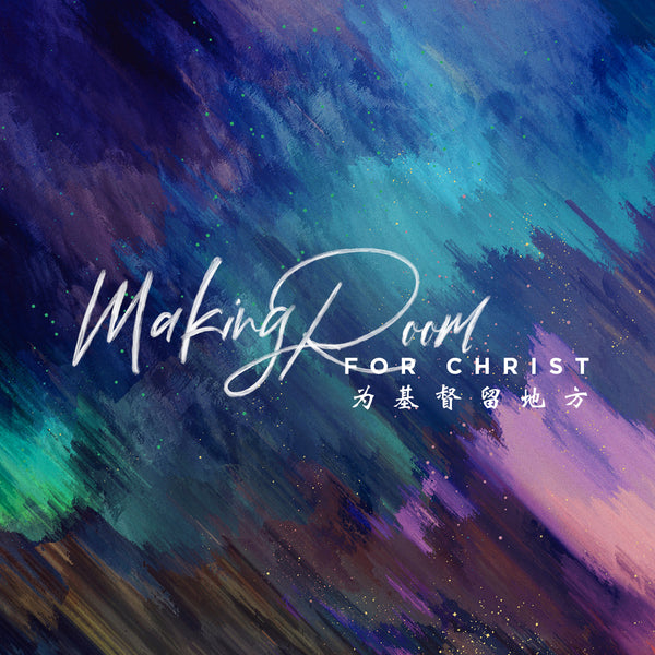 20181216 Making Room For Christ, MP3, English/Chinese