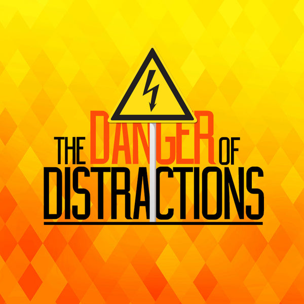 The Danger of Distractions (25 Jul 2015), MP3, English