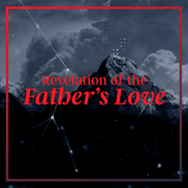 20190630 Revelation of the Father's Love, MP3, English