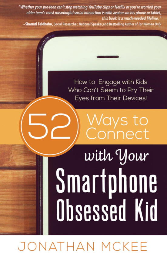 52 Ways To Connect With Your Smartphone Obsessed Kid, Paperback