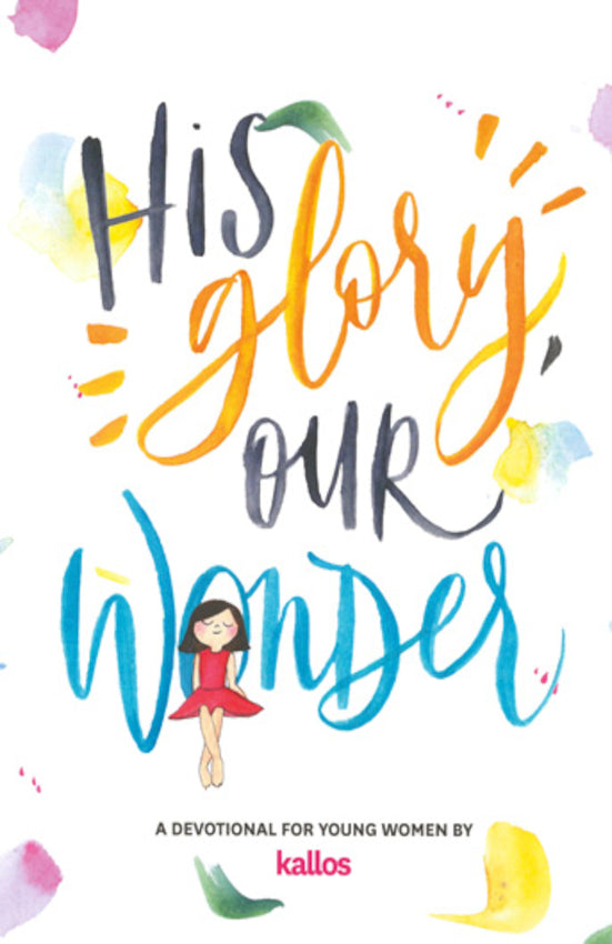 His Glory, Our Wonder: A Devotional For Young Women