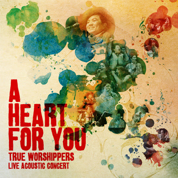 A Heart For You (Live Acoustic Concert), True Worshippers, 1CD, English/Bahasa