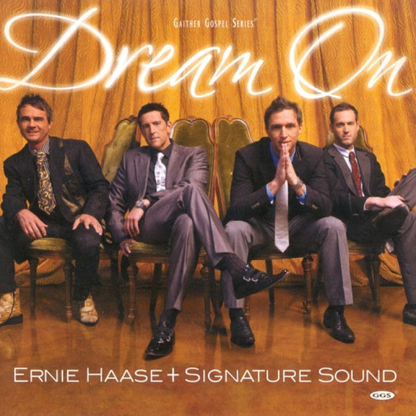 Dream On, Ernie Haase + Signature Sound, 1CD, English