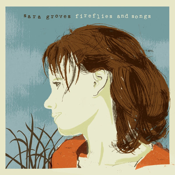 Fireflies and Songs, Sara Groves, 1CD, English