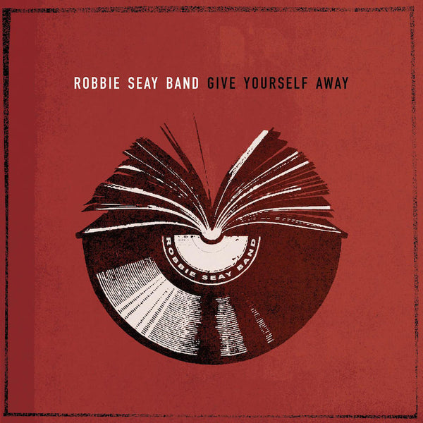 Give Yourself Away, Robbie Seay Band, 1CD, English