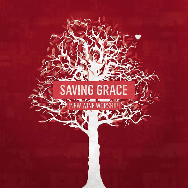 Saving Grace, New Wine Worship, 1CD, English