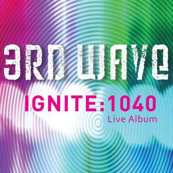 Ignite: 1040 Live, 3rd Wave, 1CD, English
