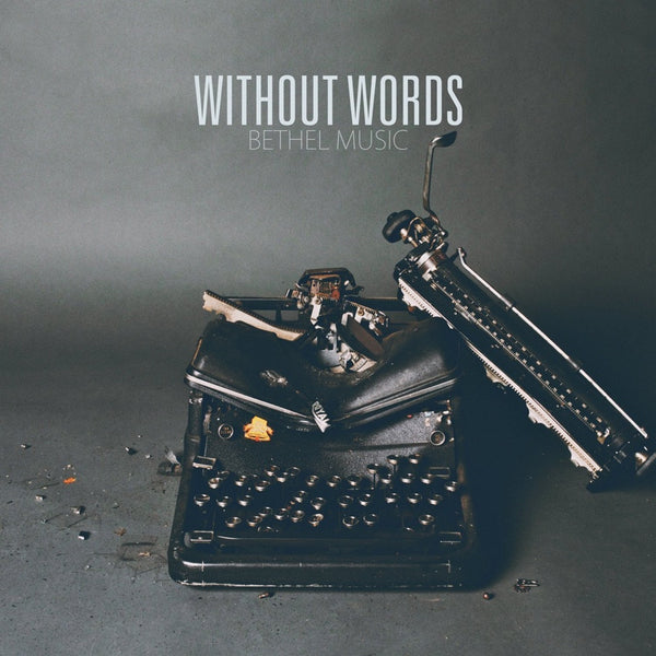 Without Words, Bethel Music, 1CD, English