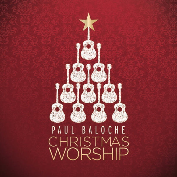 Christmas Worship, Paul Baloche, 1CD, English