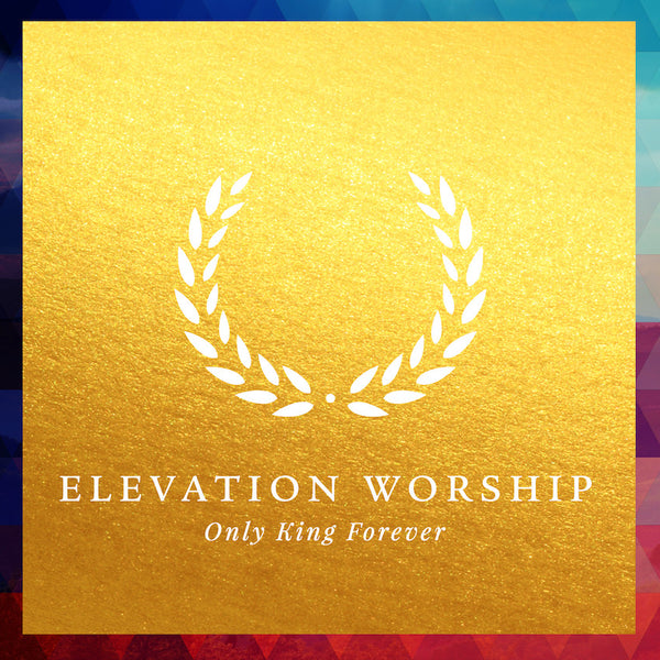 Only King Forever, Elevation Worship, 1CD, English
