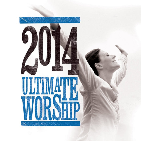 2014 Ultimate Worship, Various Artists, 2CD, English