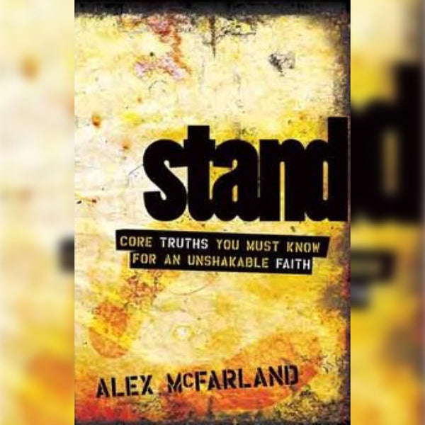 Stand: Core Truths You Must Know For An Unshakable Faith, Paperback, English