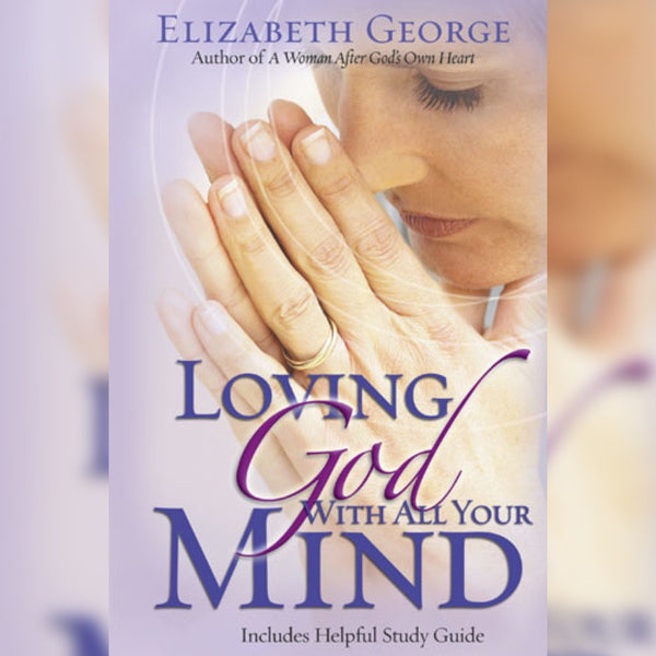 Loving God With All Your Mind, Paperback, English