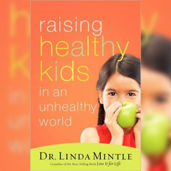 Raising Healthy Kids in an Unhealthy World, Paperback, English