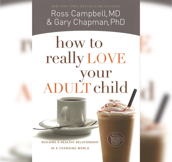 How To Really Love Your Adult Child, Paperback, English