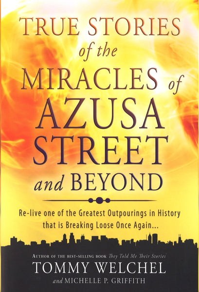 True Stories of the Miracles of Azusa Street and Beyond, Paperback, English