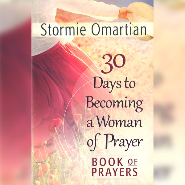 30 Days to Becoming a Woman of Prayer, Paperback, English