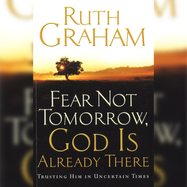Fear Not Tomorrow, God is Already There, Paperback, English
