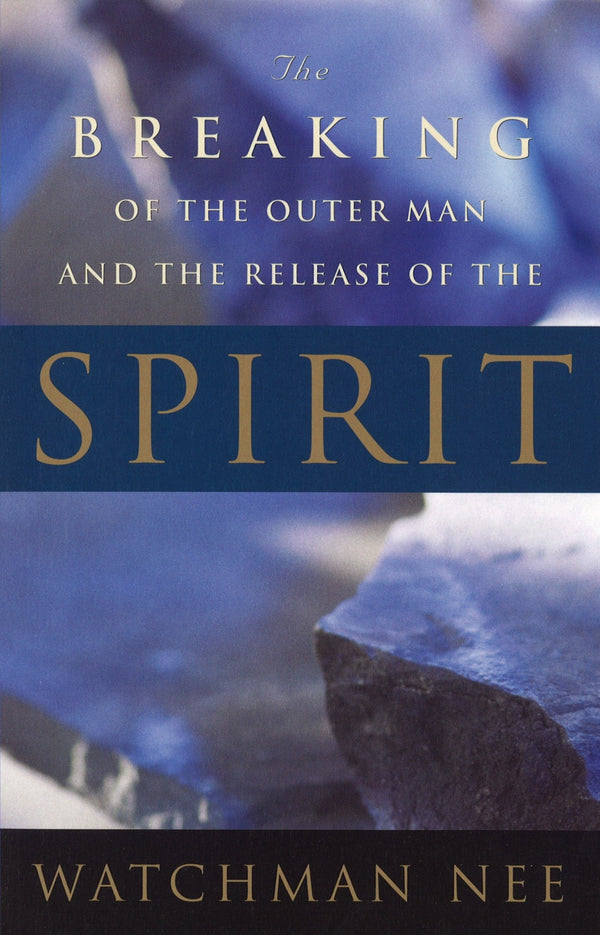 The Breaking of the Outer Man and the Release of the Spirit, Paperback