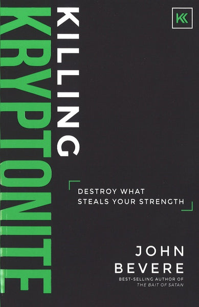 Killing Kryptonite: Destroy What Steals Your Strength, Paperback, English