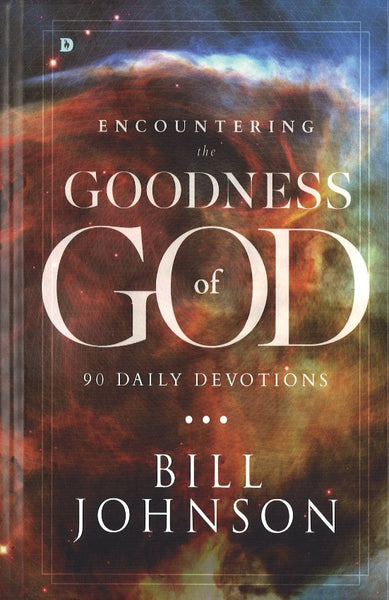 Encountering the Goodness of God: 90 Daily Devotions, Hardcover, English