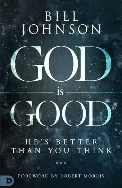 God is Good: He is Better Than You Think, Paperback, English