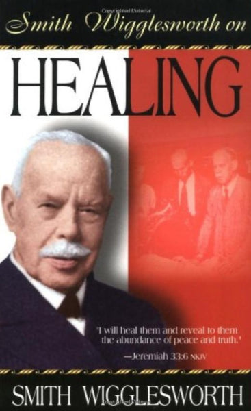 Smith Wigglesworth on Healing, Paperback, English