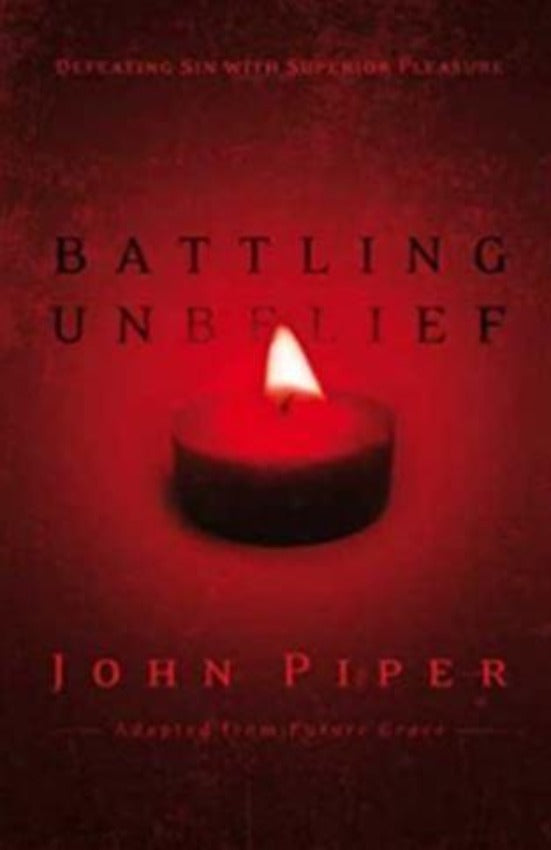 Battling Unbelief, Paperback