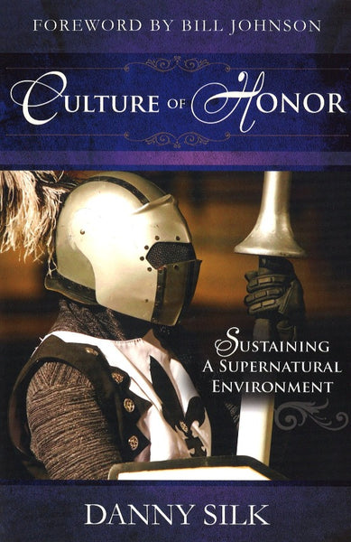 Culture of Honor: Sustaining A Supernatural Environment, Paperback, English