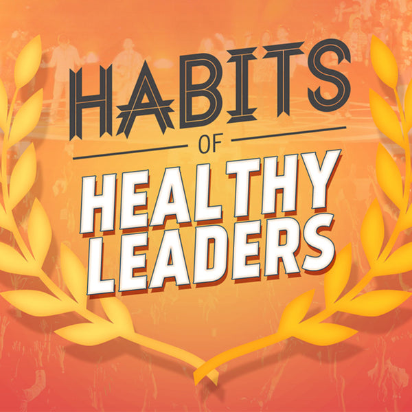 Habits of Healthy Leaders (04 Apr 2014), MP3, English